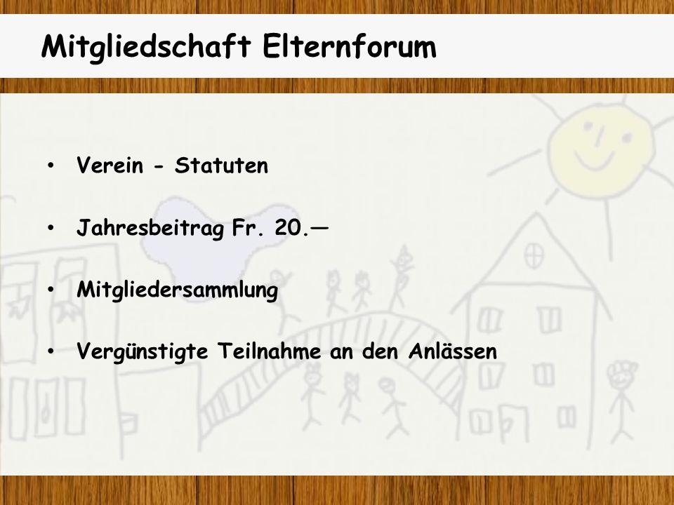 Mitgliedschaft Elternforum Verein - Statuten Jahresbeitrag Fr.