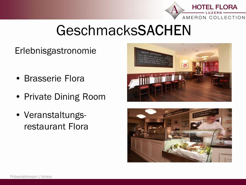 GeschmacksSACHEN Erlebnisgastronomie Brasserie Flora Private Dining Room Veranstaltungs- restaurant Flora Präsentationsort / Anlass