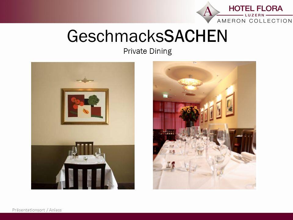 GeschmacksSACHEN Private Dining Präsentationsort / Anlass