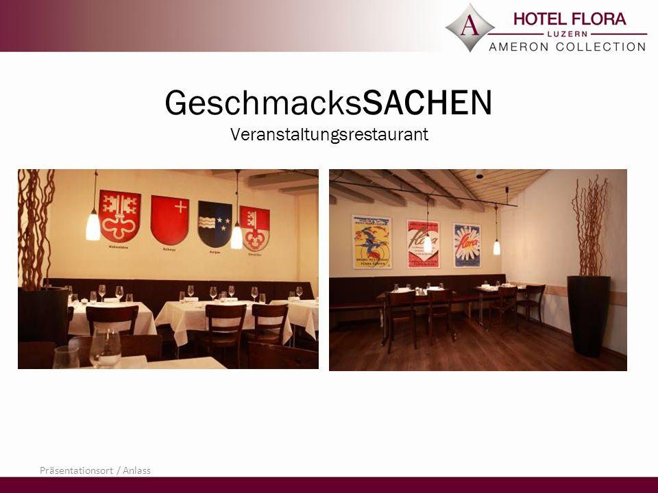GeschmacksSACHEN Veranstaltungsrestaurant Präsentationsort / Anlass