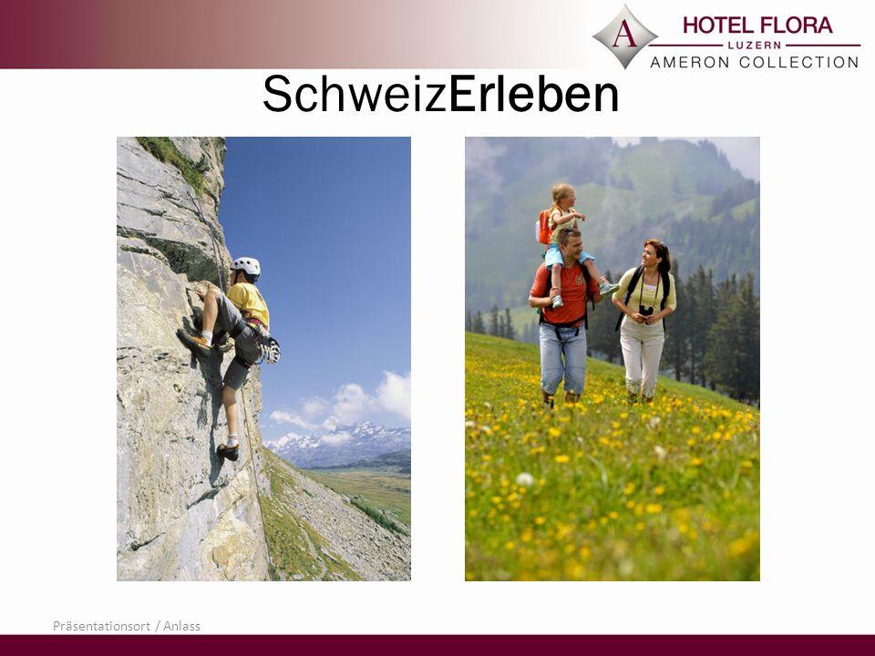Präsentationsort / Anlass SchweizErleben