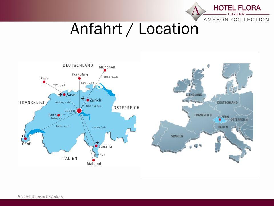 Anfahrt / Location Präsentationsort / Anlass
