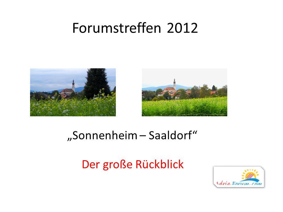 Forumstreffen 2012 Sonnenheim – Saaldorf Der große Rückblick