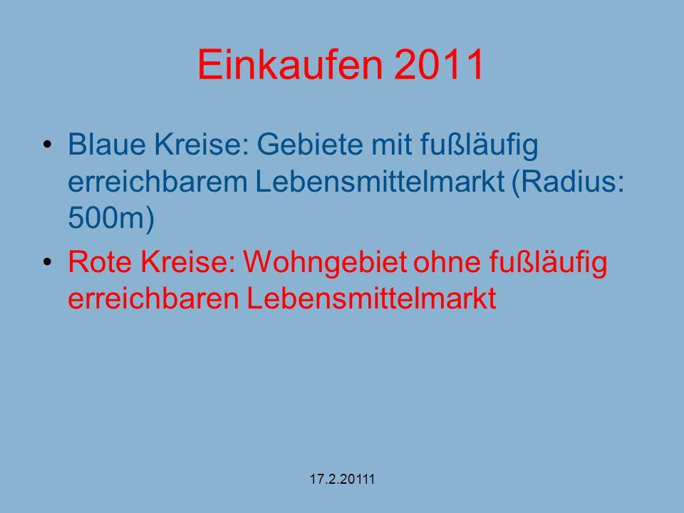 Einkaufen 2011 Verkaufsflächen: REWE (1300 m²) Aldi(700 m²) Netto (Edeka-Konzern)(450 m²) Penny (REWEKonzern)(ca.