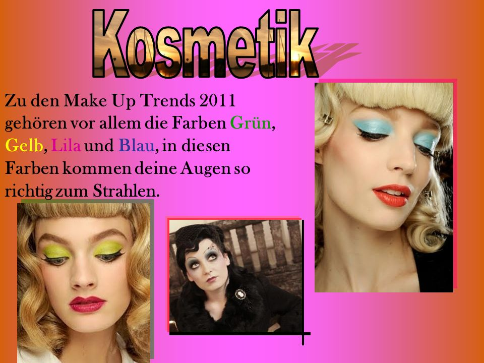 Zu den Make Up Trends 2011 gehören vor allem die Farben Grün, Gelb, Lila und Blau, in diesen Farben kommen deine Augen so richtig zum Strahlen.
