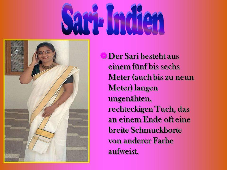 Der Sari besteht aus einem fünf bis sechs Meter (auch bis zu neun Meter) langen ungenähten, rechteckigen Tuch, das an einem Ende oft eine breite Schmu