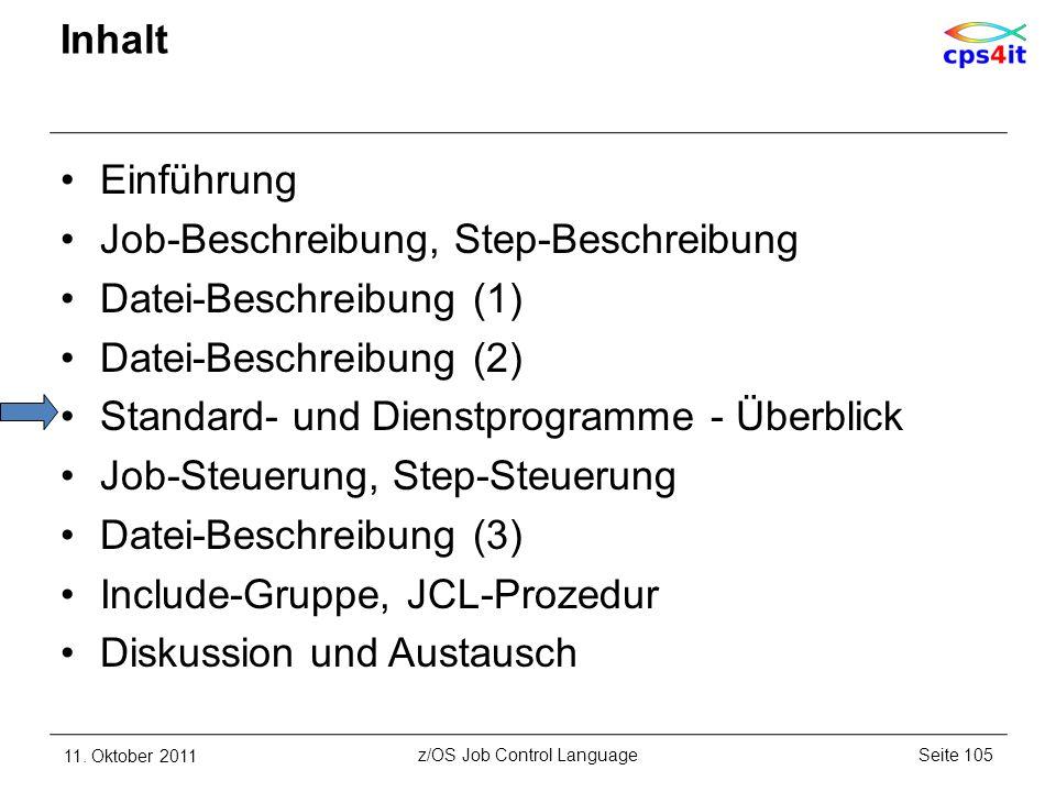 Inhalt Einführung Job-Beschreibung, Step-Beschreibung Datei-Beschreibung (1) Datei-Beschreibung (2) Standard- und Dienstprogramme - Überblick Job-Steu