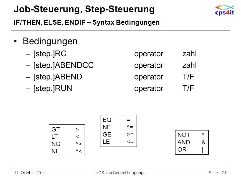 Job-Steuerung, Step-Steuerung IF/THEN, ELSE, ENDIF – Syntax Bedingungen Bedingungen –[step.]RCoperatorzahl –[step.]ABENDCCoperatorzahl –[step.]ABENDop