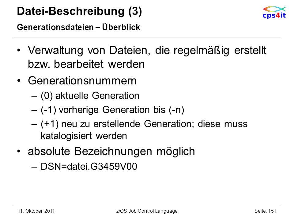 Datei-Beschreibung (3) Generationsdateien – Überblick Verwaltung von Dateien, die regelmäßig erstellt bzw. bearbeitet werden Generationsnummern –(0) a