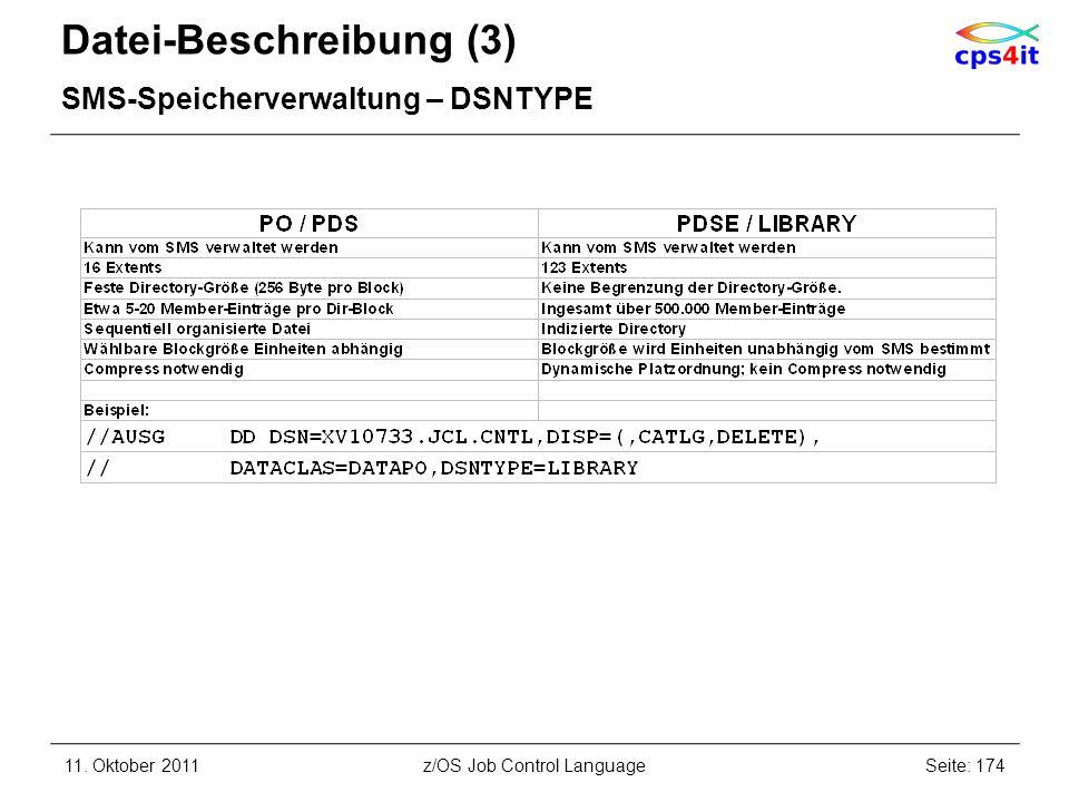Datei-Beschreibung (3) SMS-Speicherverwaltung – DSNTYPE 11. Oktober 2011Seite: 174z/OS Job Control Language