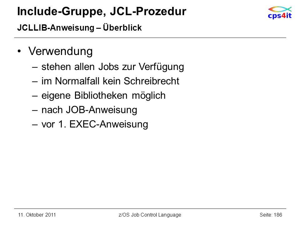 Include-Gruppe, JCL-Prozedur JCLLIB-Anweisung – Überblick Verwendung –stehen allen Jobs zur Verfügung –im Normalfall kein Schreibrecht –eigene Bibliot