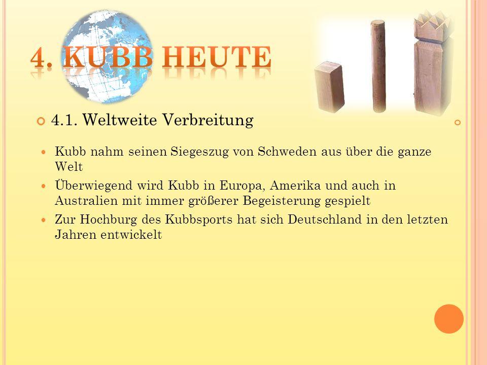 Kubb nahm seinen Siegeszug von Schweden aus über die ganze Welt Überwiegend wird Kubb in Europa, Amerika und auch in Australien mit immer größerer Beg