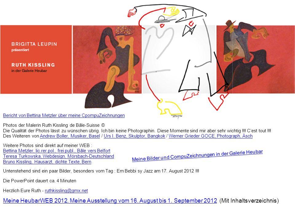 Donnerstag, 16.August 2012 VERNISSAGE Ausstellung Ruth Kissling de Bâle-Suisse in der Heubar 16.