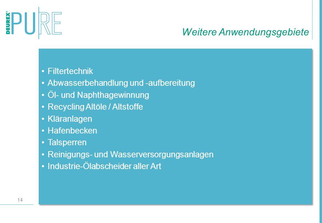 14 Filtertechnik Abwasserbehandlung und -aufbereitung Öl- und Naphthagewinnung Recycling Altöle / Altstoffe Kläranlagen Hafenbecken Talsperren Reinigu