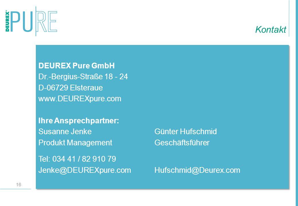 16 DEUREX Pure GmbH Dr.-Bergius-Straße 18 - 24 D-06729 Elsteraue www.DEUREXpure.com Ihre Ansprechpartner: Susanne JenkeGünter Hufschmid Produkt Manage