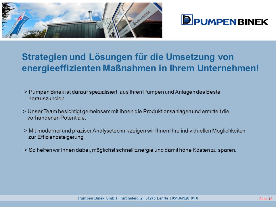 Pumpen Binek GmbH | Kirchsteig 2 | 31275 Lehrte | 05136/920 81-0 Seite 12 Strategien und Lösungen für die Umsetzung von energieeffizienten Maßnahmen i
