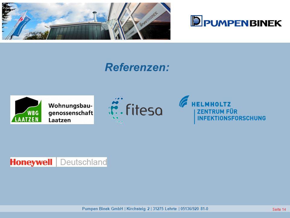 Pumpen Binek GmbH | Kirchsteig 2 | 31275 Lehrte | 05136/920 81-0 Seite 14 Referenzen: