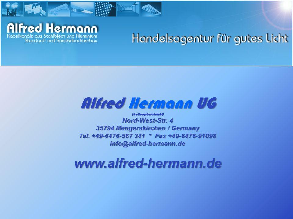 Alfred Hermann UG (haftungsbeschränkt) Nord-West-Str. 4 35794 Mengerskirchen / Germany Tel. +49-6476-567 341 * Fax +49-6476-91098 info@alfred-hermann.
