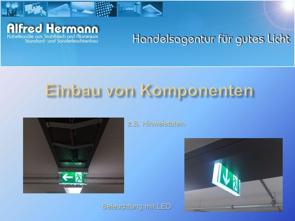 z.B. Hinweistafeln Beleuchtung mit LED