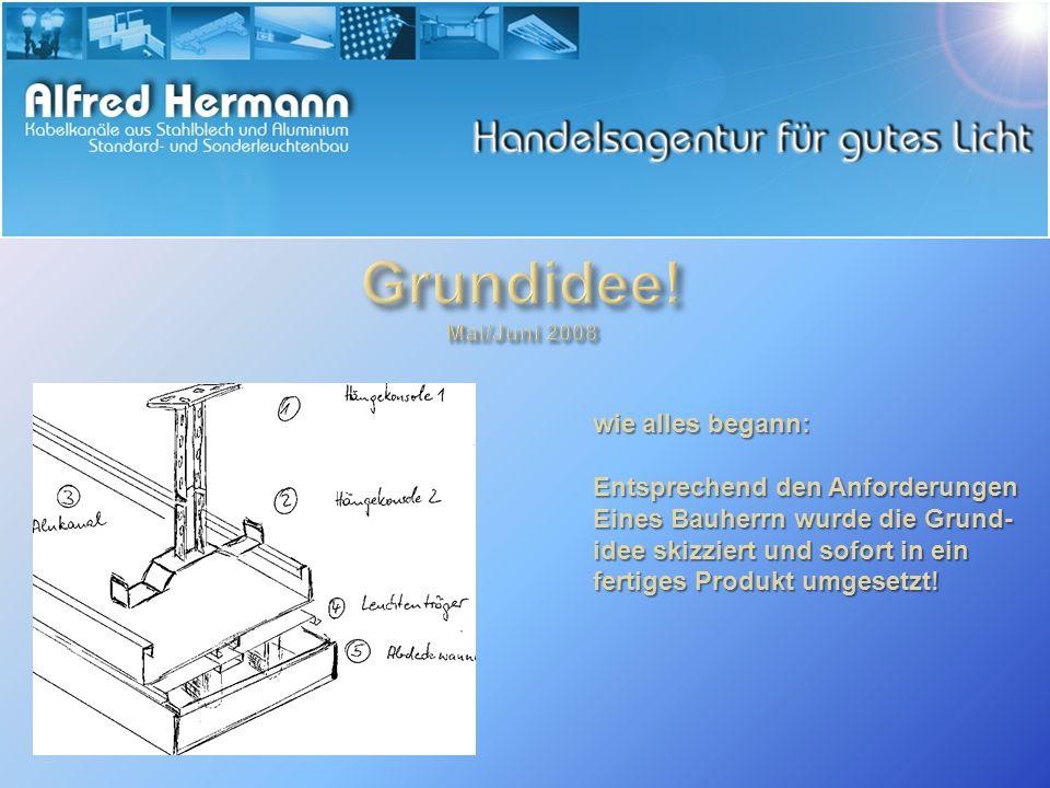 wie alles begann: Entsprechend den Anforderungen Eines Bauherrn wurde die Grund- idee skizziert und sofort in ein fertiges Produkt umgesetzt!