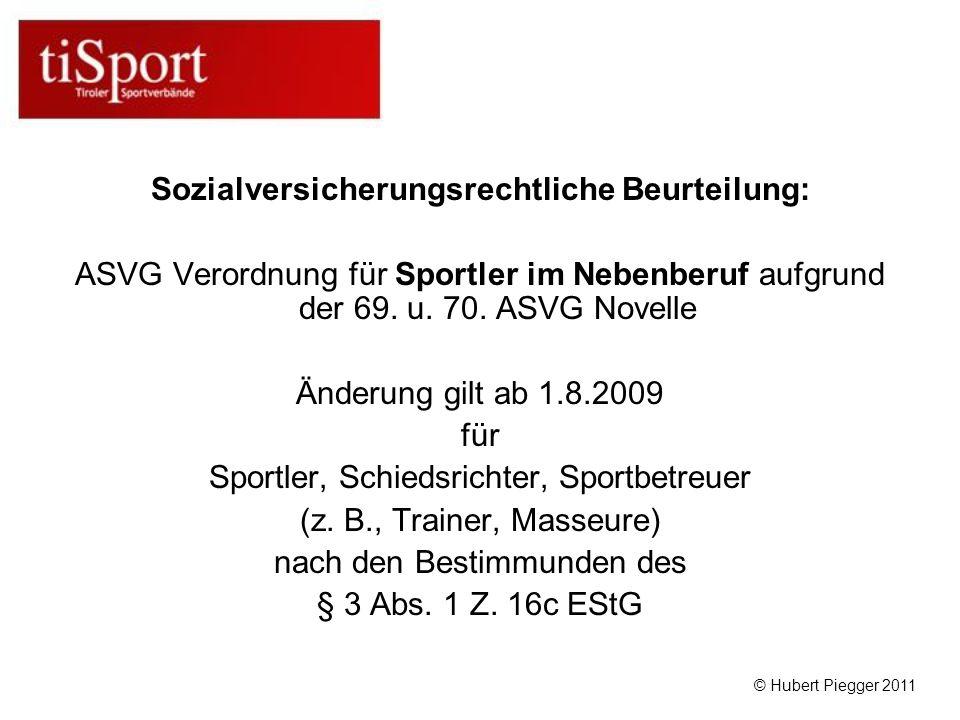 Sozialversicherungsrechtliche Beurteilung: ASVG Verordnung für Sportler im Nebenberuf aufgrund der 69.