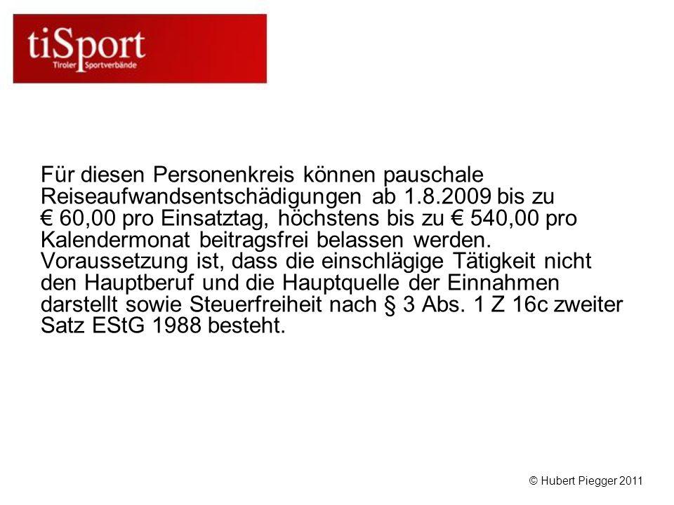Für diesen Personenkreis können pauschale Reiseaufwandsentschädigungen ab 1.8.2009 bis zu 60,00 pro Einsatztag, höchstens bis zu 540,00 pro Kalendermonat beitragsfrei belassen werden.