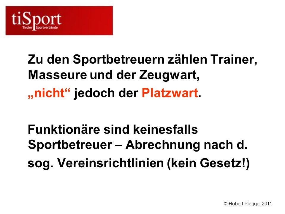 Zu den Sportbetreuern zählen Trainer, Masseure und der Zeugwart, nicht jedoch der Platzwart.