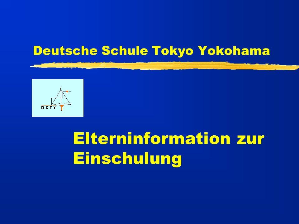 Deutsche Schule Tokyo Yokohama Elterninformation zur Einschulung