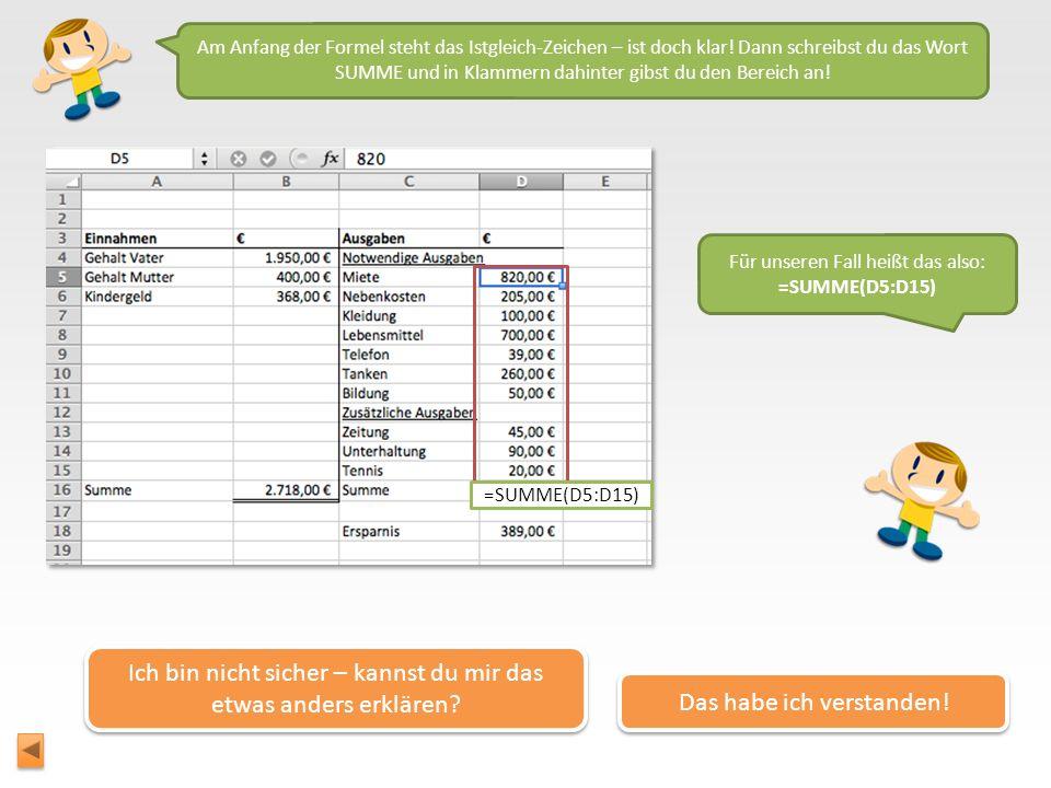 Zum Glück gibt es in Excel viele verschiedene Rechen-Funktionen. Eine davon heißt SUMME(). Mit dieser Funktion rechnest du alle Beträge in einem besti