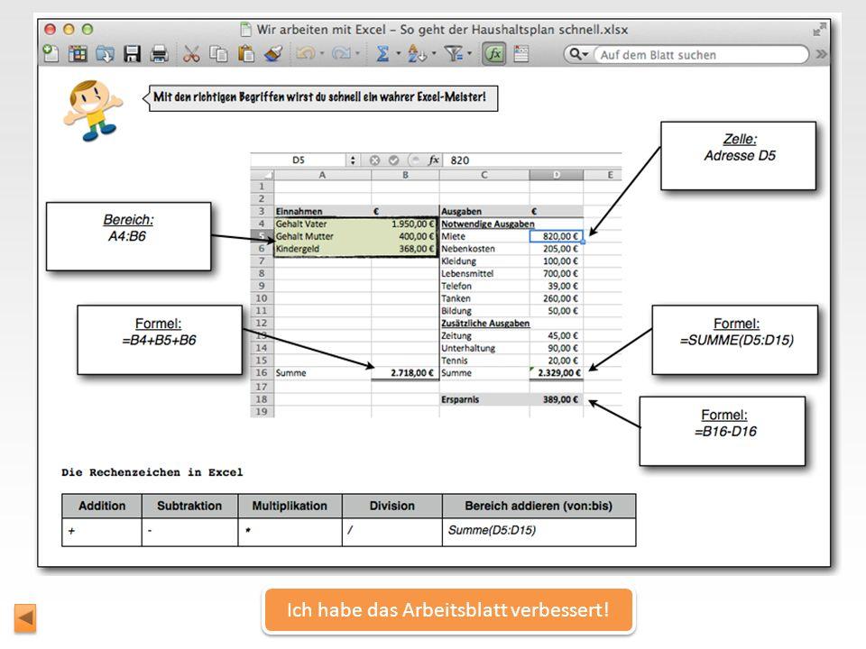 Zur Musterlösung Herzlichen Glückwunsch! Du hast die ersten Schritte in Excel hervorragend gemeistert! Herzlichen Glückwunsch! Du hast die ersten Schr