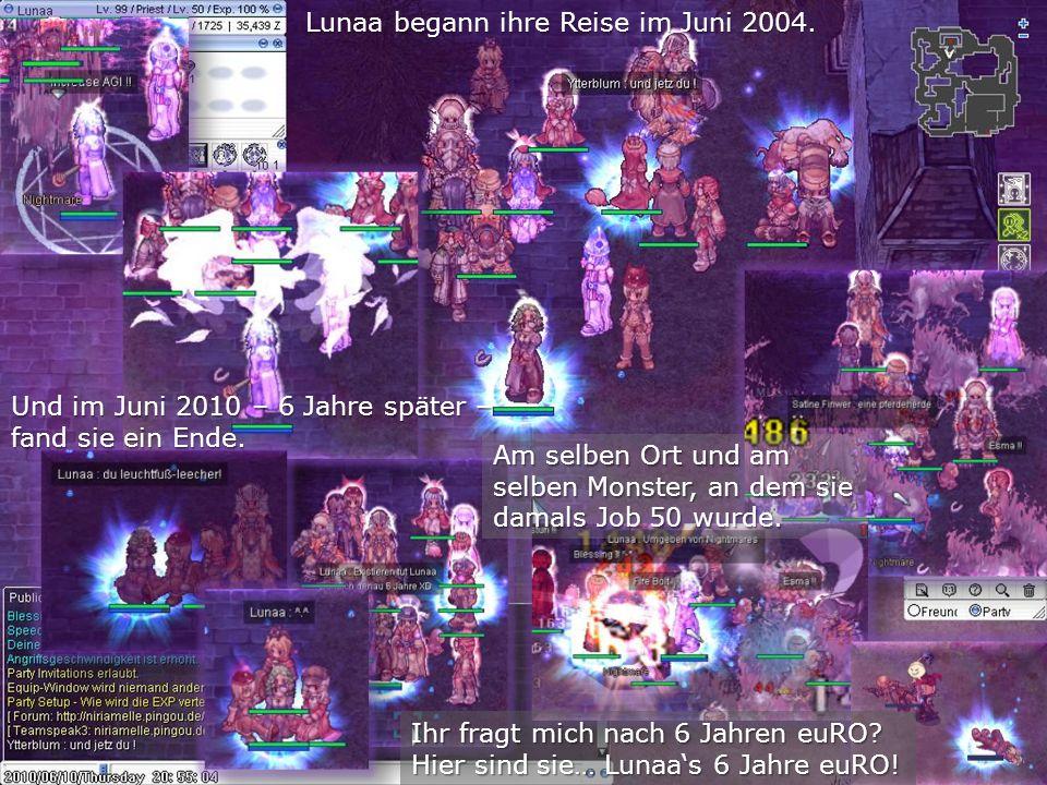 Lunaa begann ihre Reise im Juni 2004.Und im Juni 2010 – 6 Jahre später – fand sie ein Ende.