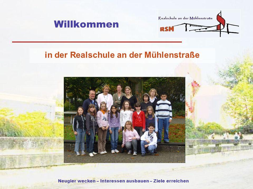 Neugier wecken – Interessen ausbauen – Ziele erreichen Willkommen in der Realschule an der Mühlenstraße