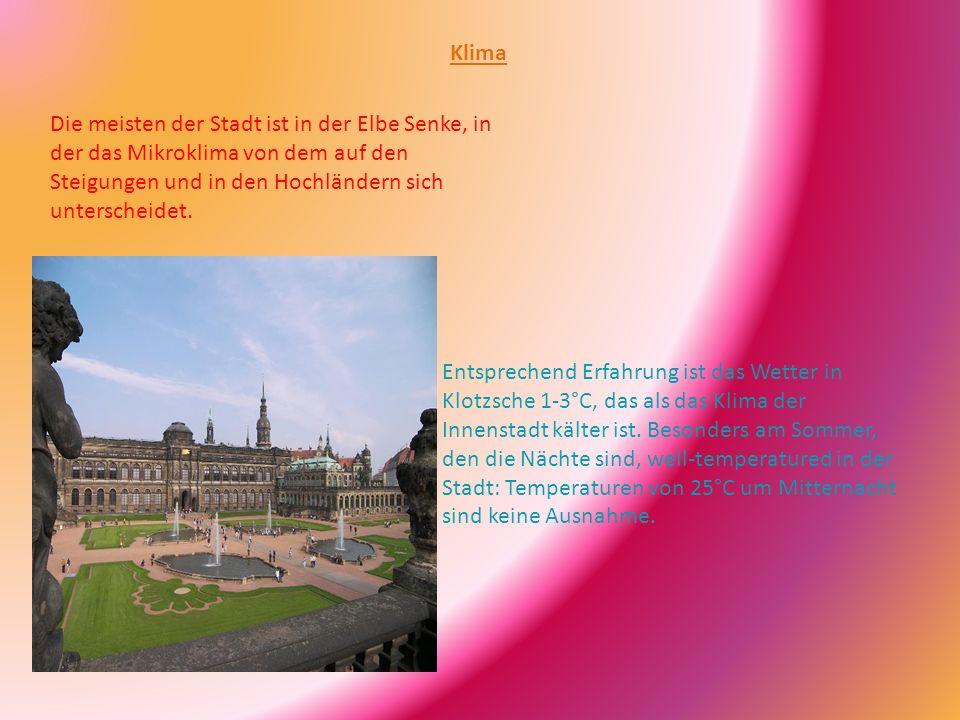 Die durchschnittliche Temperatur im Januar ist 0.7°C und im Juli 18.1°C.[3] Sommer sind in Dresden heißer und Winter sind kälter als der deutsche Durchschnitt.