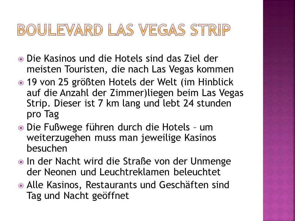 Die Kasinos und die Hotels sind das Ziel der meisten Touristen, die nach Las Vegas kommen 19 von 25 größten Hotels der Welt (im Hinblick auf die Anzah