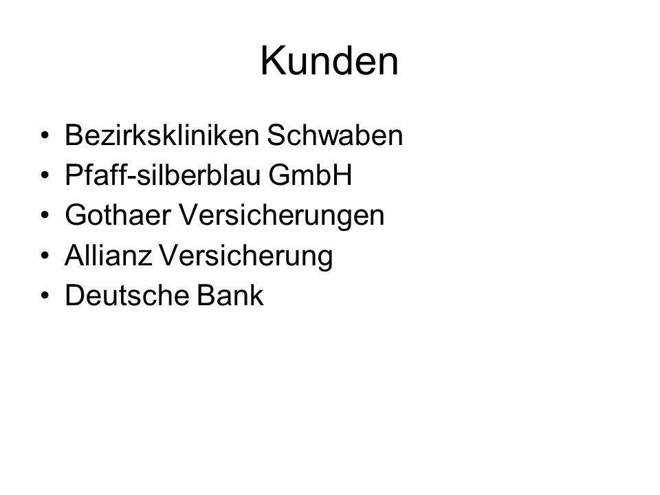 Kunden Bezirkskliniken Schwaben Pfaff-silberblau GmbH Gothaer Versicherungen Allianz Versicherung Deutsche Bank