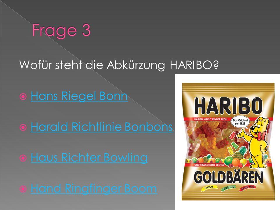 Wofür steht die Abkürzung HARIBO? Hans Riegel Bonn Harald Richtlinie Bonbons Haus Richter Bowling Hand Ringfinger Boom