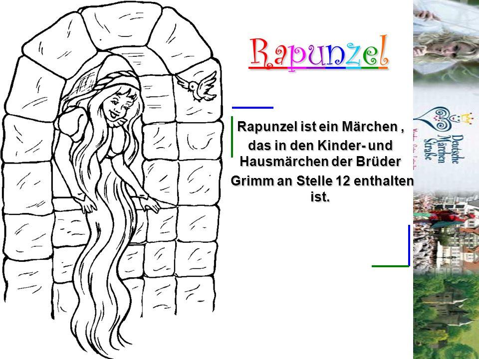 Rapunzel Rapunzel ist ein Märchen, das in den Kinder- und Hausmärchen der Brüder Grimm an Stelle 12 enthalten ist. Grimm an Stelle 12 enthalten ist.