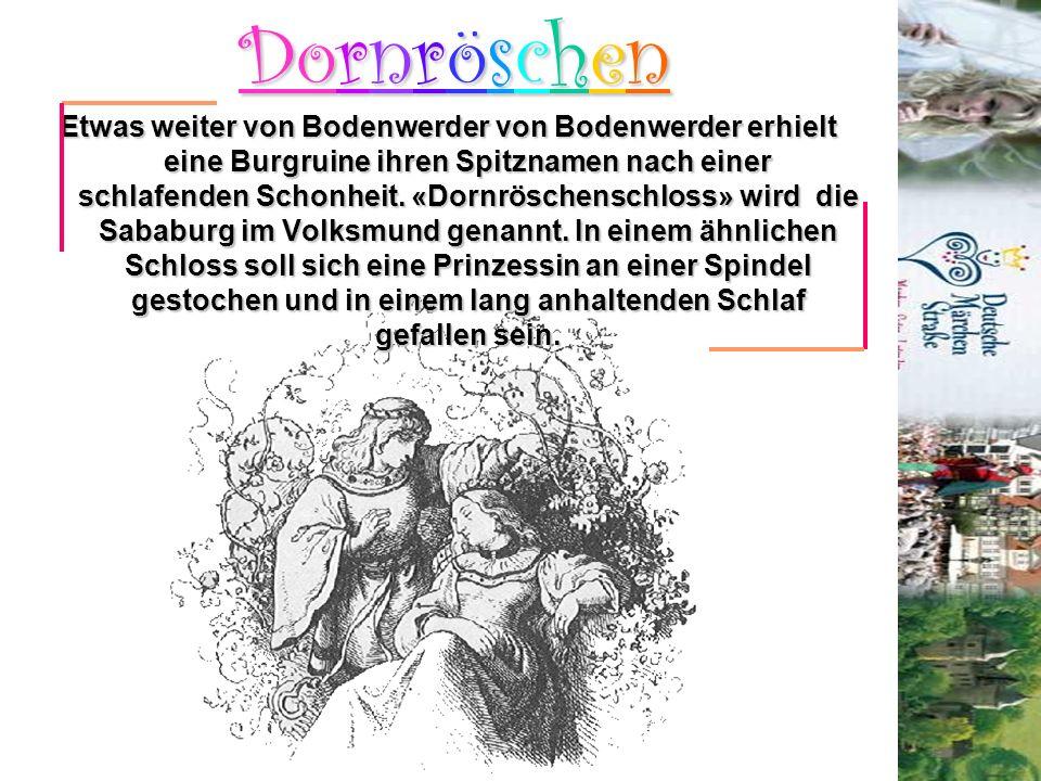 Dornröschen Etwas weiter von Bodenwerder von Bodenwerder erhielt eine Burgruine ihren Spitznamen nach einer schlafenden Schonheit. «Dornröschenschloss