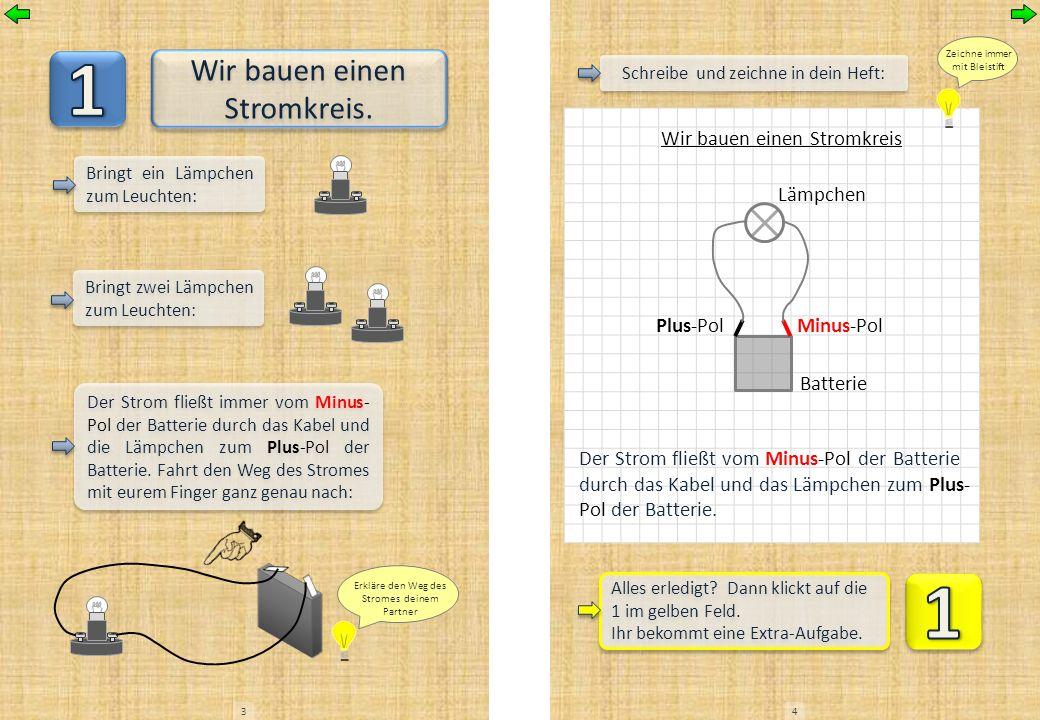 Wir zeichnen Stromkreise So habt ihr gezeichnet: Vergleicht beide Zeichnungen.