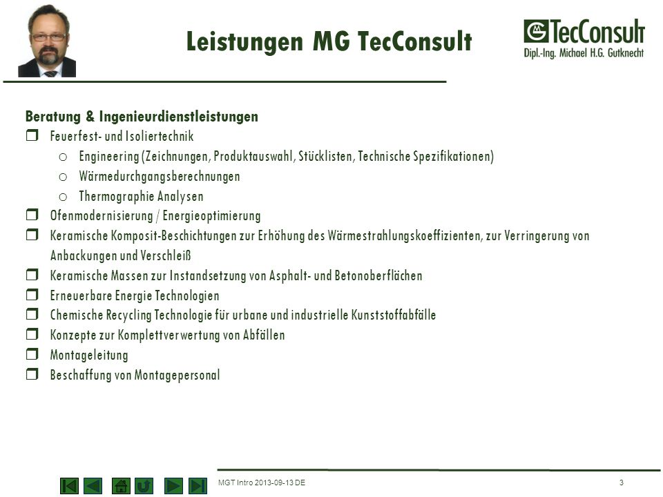 Leistungen MG TecConsult MGT Intro 2013-09-13 DE3 Beratung & Ingenieurdienstleistungen Feuerfest- und Isoliertechnik o Engineering (Zeichnungen, Produ