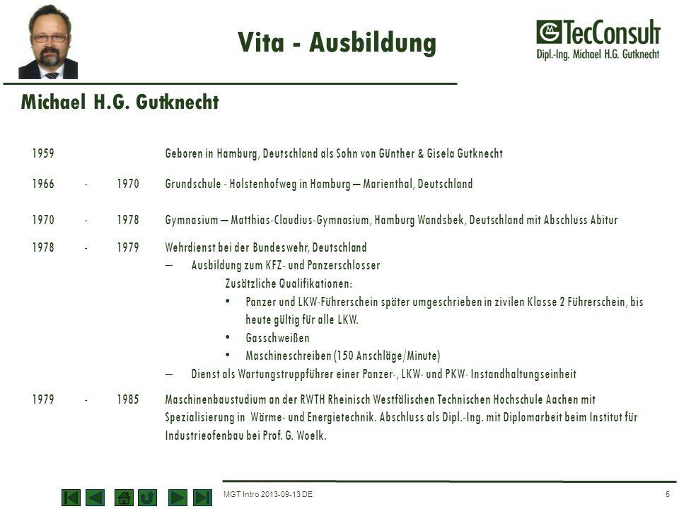 MGT Intro 2013-09-13 DE Vita - Ausbildung 5 1959Geboren in Hamburg, Deutschland als Sohn von Günther & Gisela Gutknecht 1966-1970Grundschule - Holsten