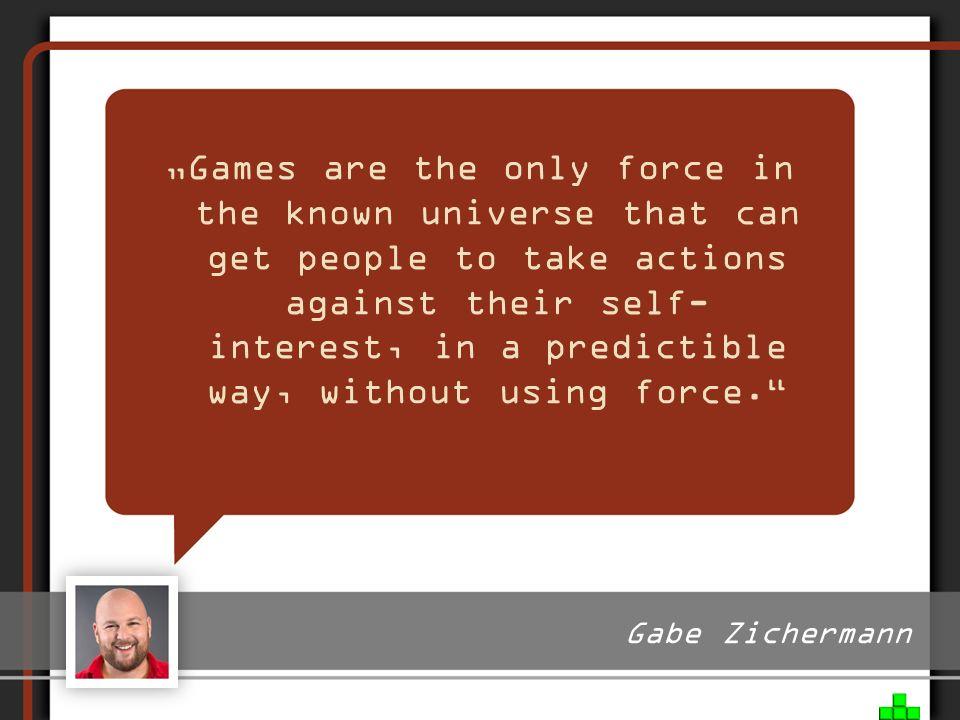 Werbeindustrie & Marketingaspekte Gamifizierung der Aspekte des täglichen Lebens Integration von Spielmechaniken und Spieldynamiken Bildung, Arbeitswelt, Gesundheitswesen, Konsum etc.