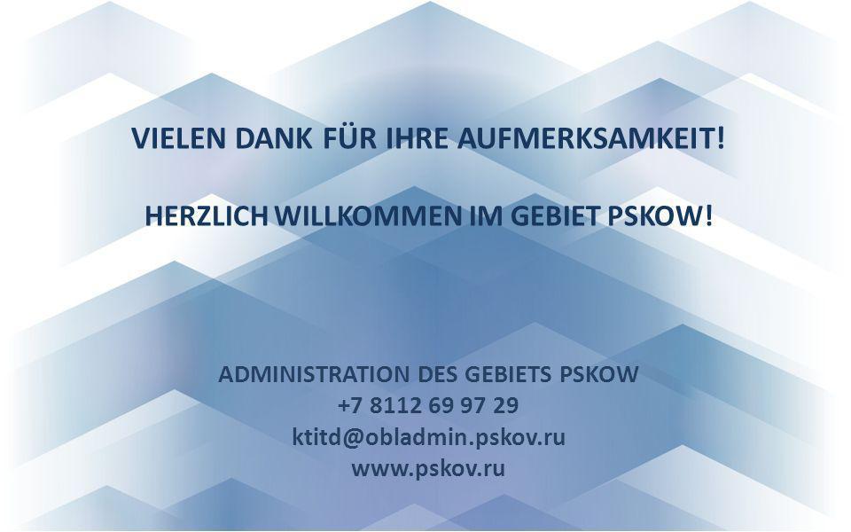 VIELEN DANK FÜR IHRE AUFMERKSAMKEIT! HERZLICH WILLKOMMEN IM GEBIET PSKOW! ADMINISTRATION DES GEBIETS PSKOW +7 8112 69 97 29 ktitd@obladmin.pskov.ru ww