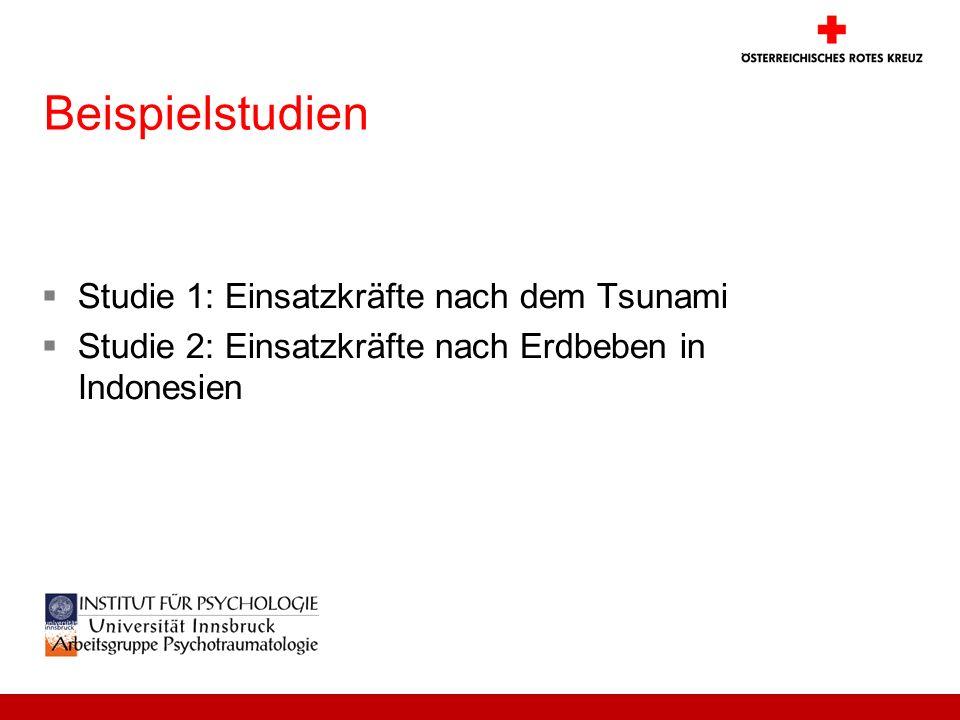 Beispielstudien Studie 1: Einsatzkräfte nach dem Tsunami Studie 2: Einsatzkräfte nach Erdbeben in Indonesien