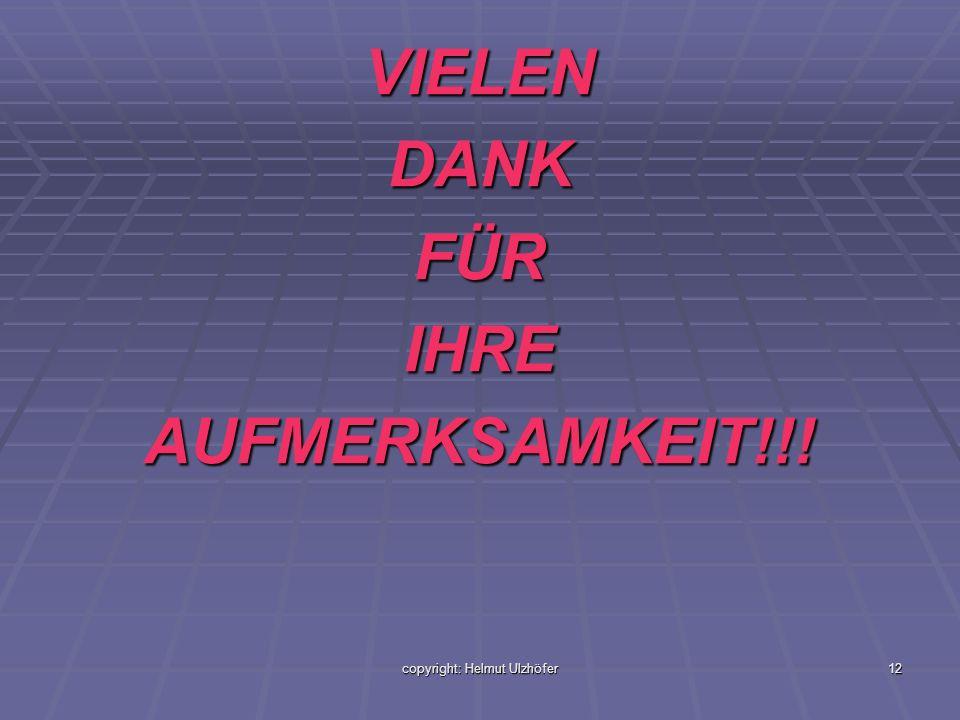 copyright: Helmut Ulzhöfer12 VIELENDANKFÜRIHREAUFMERKSAMKEIT!!!
