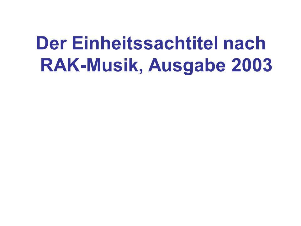 Exkurs: RAK-UW oder NE bei Sammlungen mit übergeordnetem Sachtitel Einheitsaufnahmen nach RAK-UW oder Nebeneintragungen sind nach RAK- Musik in der Regel bei Sammlungen mit übergeordnetem Sachtitel nicht vorgesehen (§§ M 162,8,a; M 621,2).