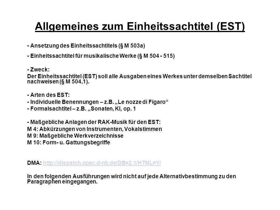Allgemeines zum Einheitssachtitel (EST) - Ansetzung des Einheitssachtitels (§ M 503a) - Einheitssachtitel für musikalische Werke (§ M 504 - 515) - Zwe