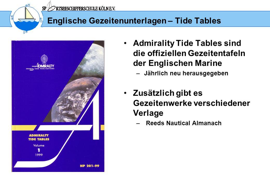 Englische Gezeitenunterlagen – Tide Tables Admirality Tide Tables sind die offiziellen Gezeitentafeln der Englischen Marine –Jährlich neu herausgegebe