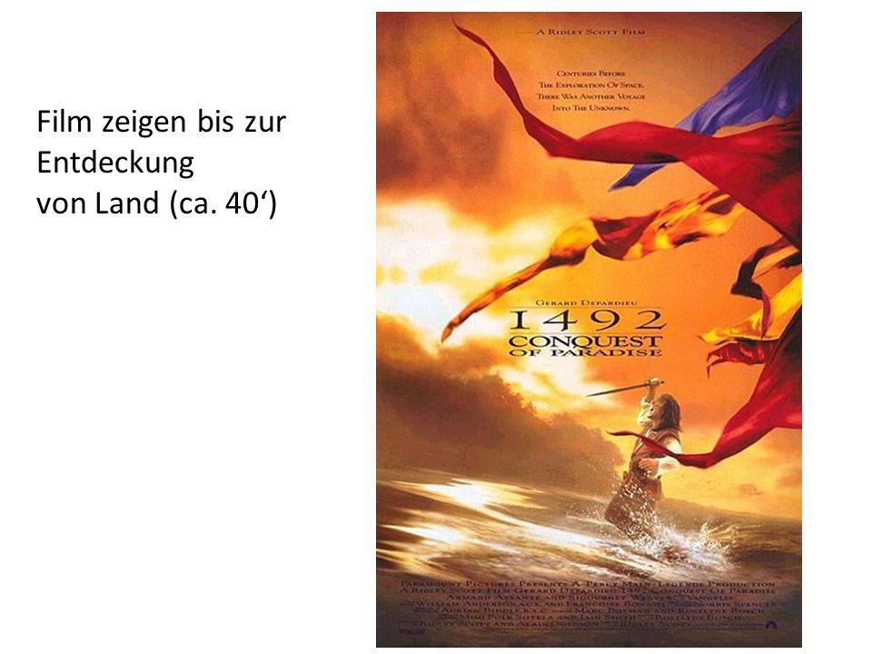 Film zeigen bis zur Entdeckung von Land (ca. 40)