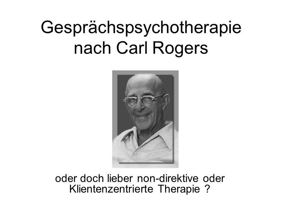 Gesprächspsychotherapie nach Carl Rogers oder doch lieber non-direktive oder Klientenzentrierte Therapie ?